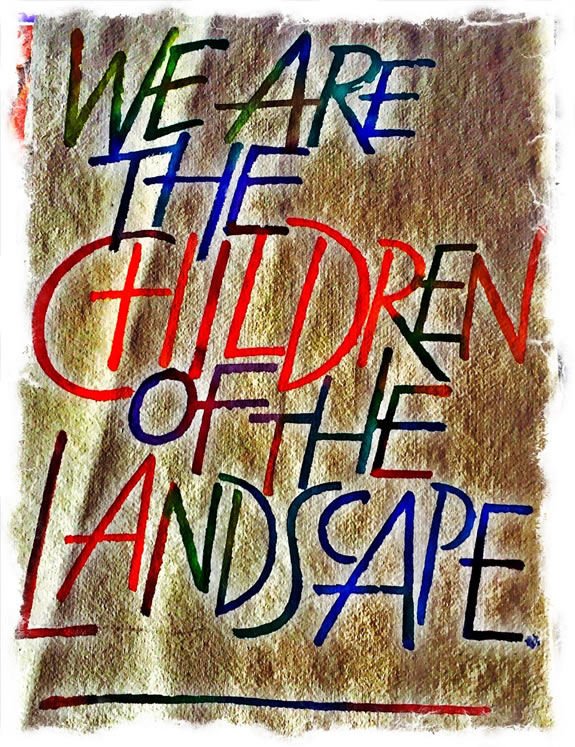 WE ARE THE CHILDREN OF THE LANDSCAPE | BRAND AND PLACEMAKING